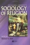 The Blackwell Companion to Sociology of Religion - Richard K. Fenn