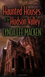 Haunted Houses of the Hudson Valley - Lynda Lee Macken