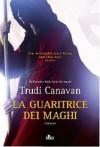 La guaritrice dei maghi - Trudi Canavan, Carla Gaiba