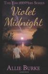 Violet Midnight: 1 (The Enchanters Series) - Allie Burke