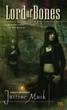 Lord of Bones - Justine Musk