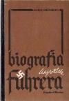 Adolf Hitler. Biografia Führera - Karol Grünberg