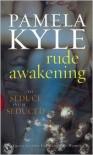 Rude Awakening - Pamela Kyle