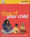 Teach Your Child (Dk Dr Miriam Stoppard) - Miriam Stoppard