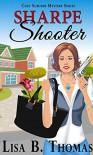 Sharpe Shooter (Cozy Suburbs Mystery Series Book 1) - Lisa B. Thomas