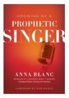 Growing as a Prophetic Singer - Anna Blanc