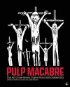 Pulp Macabre: The Art of Lee Brown Coye's Final and Darkest Era - Mike Hunchback, Caleb Braaten