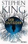 Der Outsider: Roman - Stephen King, Bernhard Kleinschmidt