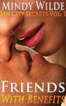 Friends With Benefits (Sin City Secrets Vol. 1) - Mindy Wilde