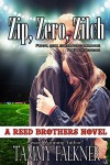 Zip, Zero, Zilch (The Reed Brothers Book 6) - Tammy Falkner