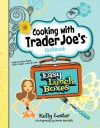 Cooking with Trader Joe's Cookbook Easy Lunch Boxes - Kelly Lester, Marla Meridith