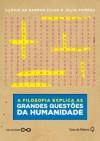 A Filosofia Explica as Grandes Questões da Humanidade - Clóvis de Barros Filho, Julio Pompeu