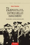 Reportajul interbelic românesc. Senzaţionalism, aventură şi extremism politic - Radu Ciobotea