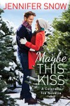 Maybe This Kiss (Colorado Ice) - Jennifer Snow