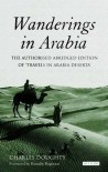 Wanderings in Arabia: The Authorised Abridged Edition of 'Travels in Arabia Deserta' - Charles M. Doughty