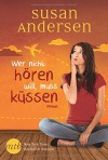 Wer nicht hören will, muss küssen - Tess Martin, Susan Andersen
