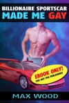 Billionaire Sports Car Came to Life Made Me Gay - Max  Wood