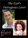 The Earl's Outrageous Lover (The Lovers Exchange Series #1) by - Elizabeth Lennox