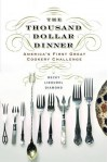 The Thousand Dollar Dinner: America's First Great Cookery Challenge - Becky Libourel Diamond