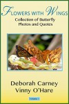 Flowers With Wings (Butterfly Photographic Series Book 1) - Deborah Carney, Deborah Carney, Vinny O'hare