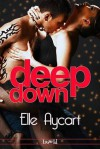 Deep Down - Elle Aycart