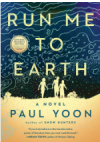 Run Me to Earth - Paul Yoon
