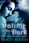 Dating in the Dark - Tracey Rogers