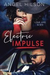 Electric IMPULSE: Love, Life & Sex - Angel Hilson