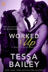 Worked Up (Made in Jersey) - Tessa Bailey
