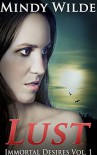 Lust (Immortal Desires Vol. 1) - Mindy Wilde