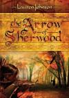 The Arrow of Sherwood - Lauren  Johnson