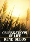Celebrations of Life - René Dubos