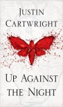 Up Against the Night - Justin Cartwright