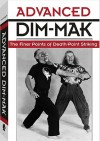 Advanced Dim-mak: The Finer Points Of Death-Point Striking - Erle Montaigue