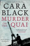 Murder on the Quai (An Aimée Leduc Investigation) - Cara Black