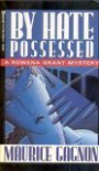 By Hate Possessed (Rowena Grant Mystery) - Maurice Gagnon