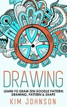 Drawing: Learn to Draw Zen Doodle Pattern - Drawing, Pattern & Shape (Sketching,Doodling,Pictures,Zen Doodle,masterpiece,painting,acrylic painting,oil painting,pencil drawing,creative) - Kim Johnson
