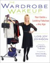 The Wardrobe Wakeup: Your Guide to Looking Fabulous at Any Age - Lois Joy Johnson, Lauren Hutton, Cheryl Tiegs