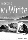 Meeting Mr. Write - Cassandra P. Lewis