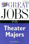Great Jobs for Theater Majors (Great Jobs Series) - Jan Goldberg