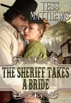 The Sheriff Takes a Bride - Tess Matthews, Blushing Books