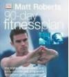 90-day Fitness Plan - Matt Roberts
