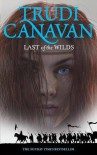 Last Of The Wilds (Age Of The Five) - Trudi Canavan