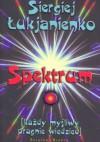 Spektrum [każdy myśliwy pragnie wiedzieć] - Sergiej Łukjanienko
