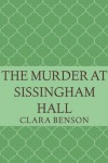 The Murder At Sissingham Hall - Clara Benson