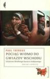 Pociąg widmo do Gwiazdy Wschodu: Szlakiem Wielkiego bazaru kolejowego - Paul Theroux