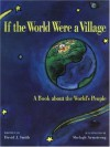 If the World Were a Village: A Book about the World's People - David J. Smith, Shelagh Armstrong
