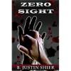 Zero Sight (Zero Sight, #1) - B. Justin Shier