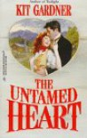 The Untamed Heart - Kit Gardner
