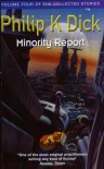 The Collected Stories of Philip K. Dick, Volume 4: Minority Report - Philip K. Dick, James Tiptree Jr.